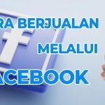 Cara Berjualan Melalui Facebook